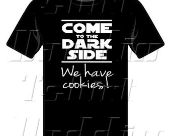 Come to the Dark Side We Have Cookies T-shirt for Teens, Men, and Women