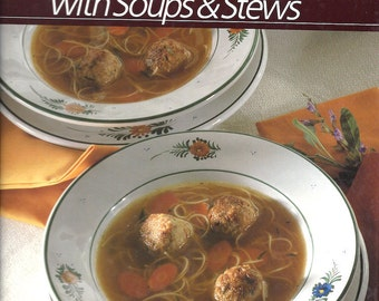 Vintage Cookbook Fresh Ways with Soups and Stews - Time Life Healthy Home Cooking