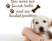 Dog Decals, You were my favorite hello and hardest goodbye, sign vinyl, Dog Quotes, Pet memorial, Vinyl decals