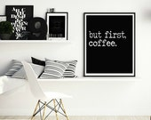 office wall decor, printable wall art, but first coffee, black and white, kitchen art, coffee lover gift idea, coffee art print