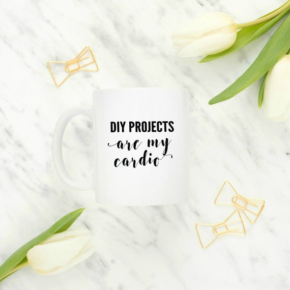 cute coffee mugs, DIY projects are my cardio, interior designer gift, blogger gift, DIY blog, coffee mugs with sayings, mugs with quotes