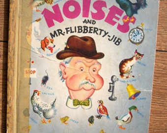 vintage 1947 little golden book NOISES and Mr. FLIBBERTY-JIB  -  E printing