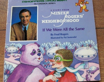 vintage childrens picture book MR. ROGERS Neighborhood if We Were All The Same