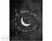 """Printable """"I love you to the moon and back"""" Chalkboard // 8x10 Home Decor Wall Art // INSTANT DOWNLOAD, Printable File"""