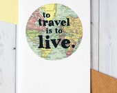 To Travel is to Live - Travel Card - Leaving Card - Hans Christian Andersen Quote - Inspirational Quote Card - A6 Card - Blank Card (102)