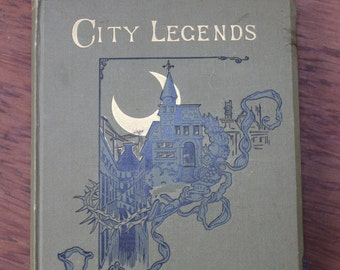 Antique Book City Legends by Will Carleton Illustrated Poems 1889 First Edition VINTAGE by Plantdreaming