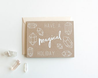 DISCONTINUED - Have a Magical Holiday - Christmas - New Years card - Holiday - crystals - screen printed - calligraphy - shimmer opal