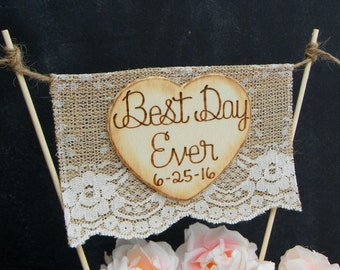 Best Day Ever Cake Topper Burlap & Lace Cake Topper Banner Flag Bunting Cake Topper Heart Cake Topper Rustic Wedding Cake Topper Shabby Chic