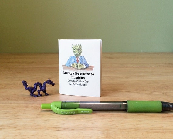 A tiny gift book with funny quotes and advice about dragons, mindfulness & etiquette, with envelope and enclosure card. Quirky cheap gift.