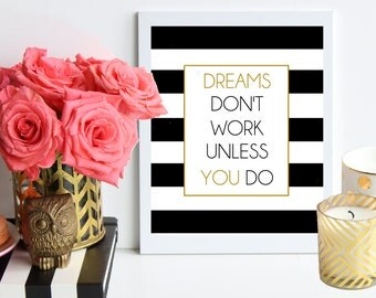 Dreams Don't Work Unless You Do // black and gold striped art print - Office Print - Inspirational - Girlboss - Boss lady - hustle - work