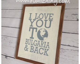 I Love You To... And Back - Adoption Wood Sign -  Choose Your Country (14x17)