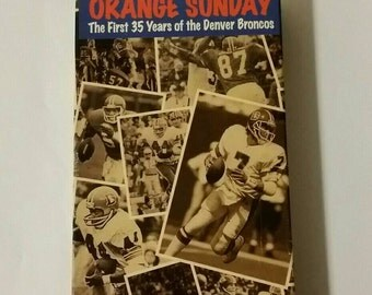 Orange Sunday The First 35 Years of the Denver Broncos, VHS 1994