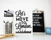 Lets Move to London Typography Print England Britain Travel Wall Art Archival Matte Poster London Eye London Bridge Gift for Traveller UK