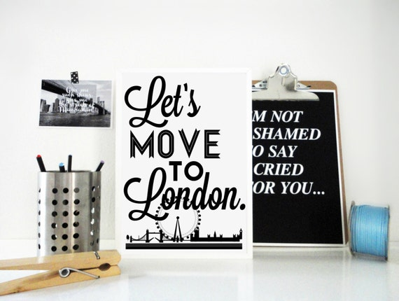 Lets Move to London Typography Print England Britain Travel Wall Art Archival Matte Poster London Eye London Bridge Gift for Traveller UK