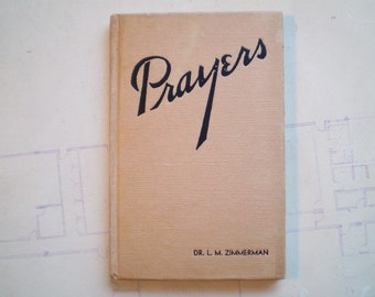 Prayers - For All People, For All Occasions - 1939 - by Leander M. Zimmerman - Vintage Religious Christian Book