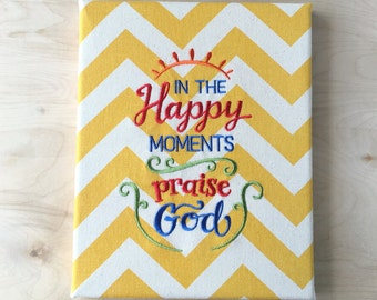 Embroidered Canvas Wall Art 8x10 - Happy Moments Praise God