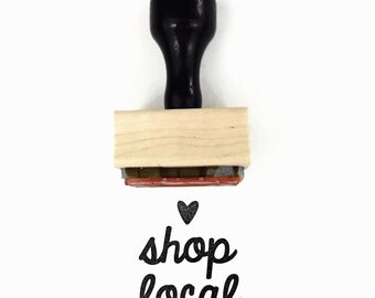 Rubber Stamp Shop Local | Wood Mounted Rubber Stamp | For the Maker DIY Packaging Tag Market Stamp