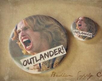 "Outlander! - 1"" Button Choose Your Own"