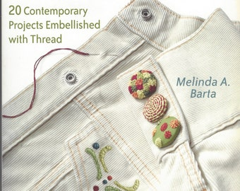 Hip to Stitch Book 20 Contemporary Projects Embellished with Thread by Melinda A. Barta How To Embroidery Book