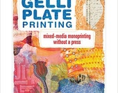 STUDIO DESTASH BOOK  Gelli Plate Printing: Mixed-Media Monoprinting Without a Press