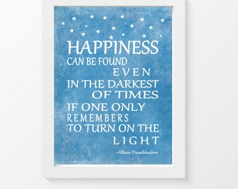Harry Potter Quote Art Print, Albus Dumbledore quote, inspirational quote, happiness can be found