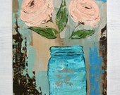 "Blue Mason Jar Pink Flowers Painting on Wood. Original Still Life. Titled: ""Goodness"" 9 by 12"