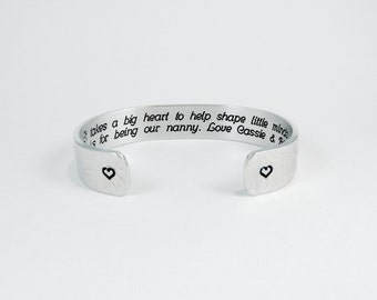 """Nanny Gift  /Teacher Gift ~ It takes a big heart to help shape little minds.  Thanks for being our nanny.  Love, (names) ~ 1/2""""message cuff"""