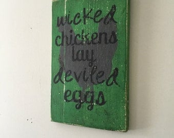 Wicked Chickens Lay Deviled Eggs Handpainted Sign , Rustic Vintage Green, THEFUNKILITTLEFROG