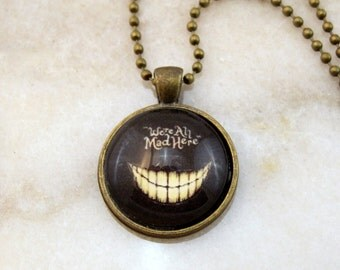 We are all Mad Here Cheshire Cat Alice in Wonderland Necklace