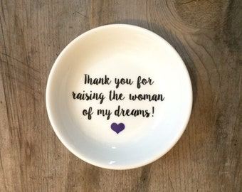 Thank you for raising the woman of my dreams   Ring Dish   Mother in law   Mother of the Bride   Ring Holder    Gift   Bridal Favor