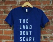 Unisex Navy Tri-Blend Supersoft Tee with 'The Land Don't Scare' in White Ink