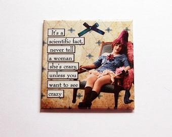Humorous Magnet, Retro Design, Fridge magnet, magnet, Stocking Stuffer, Crazy Woman, Funny Magnet, Funny Gift, Gift for her (5834)
