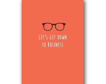 Let's get down to business Valentines card . flirty cute birthday greetings . boyfriend husband girlfriend wife . anniversary love cards
