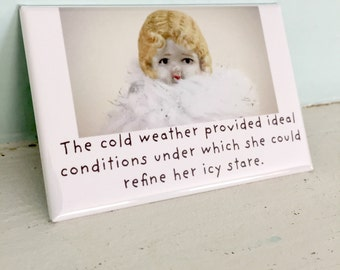 "Funny China Doll Magnet Fridge Decoration ""Icy Stare"" Claudia Dolly Humor"