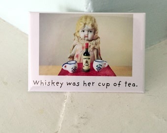 "Sassy China Doll Claudia Liquor Magnet ""Whiskey Was Her Cup Of Tea"" Dolly Photo"