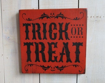 Handmade Halloween Sign - Trick or Treat, Wood Sign, Harvest Sign, Halloween Decor, Primitive Sign