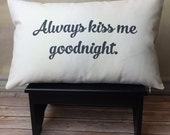 Romantic Pillow Cover and Insert, Always Kiss Me Goodnight, Oblong Pillow, Valentine Gift,  Love Pillow, Long Pillow, Husband Wife Gift
