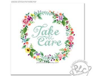 Take Care. Modern Floral Wreath Cross Stitch Pattern. Digital Download PDF.