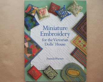 Miniature Embroidery for The Victorian Dolls' House by Pamela Warner. Guild of Master Craftsman. Rugs, cushions, bedding, samplers.
