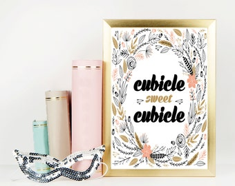 Cubicle Sweet Cubicle Print / Printable / Office Decor / Floral Print