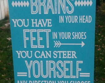 Dr. Seuss, You have brains in your head you have feet in your shoes, Wood Sign, children, classroom, teacher gift