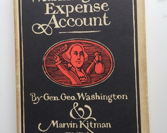 George Washingtons Expense Account, Vintage Book, hardcover book