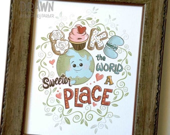 SALE- Bake the World a Sweeter Place: 8 x 10 Print Only