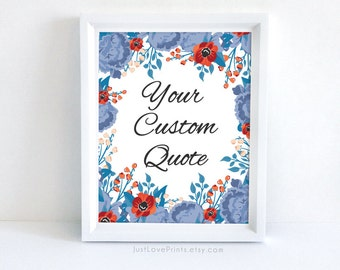 Your Custom Quote - Periwinkle Floral - 8x10 Print
