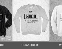 Hood 1996 it's not an addiction it's a lifestyle t-shirt,Sweater ,  unisex