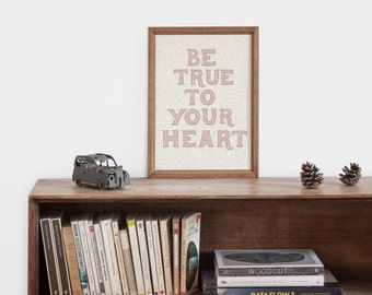 "Hand-lettering pink ""be true to your heart"" inspirational art print for the girl nursery"