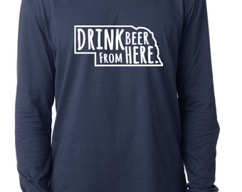 Craft Beer Nebraska- NE- Drink Beer From Here™ Long Sleeve Shirt
