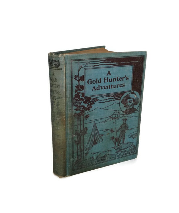 Antique book A Gold Hunter's Adventures William Henry Thomas