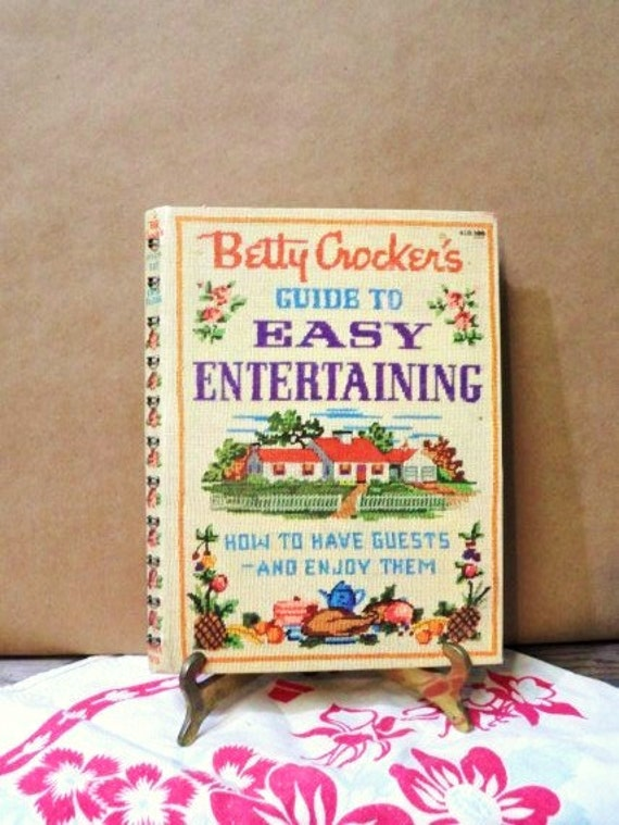 1959 BETTY CROCKER'S GUIDE TO EASY ENTERTAINING W/RECIPES. 1ST ED. 2ND PRINT.