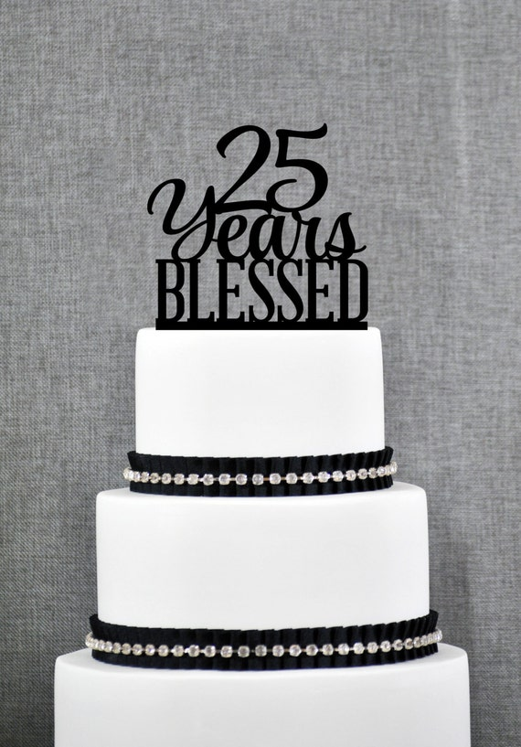 25 years blessed cake topper